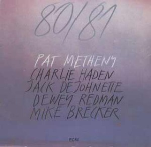 Pat Metheny's 80/81