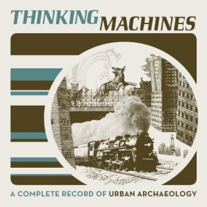 A Complete History of Urban Archaeology
