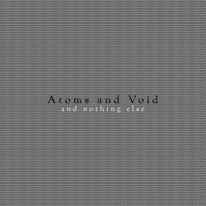 Atoms and Void's And Nothing Else