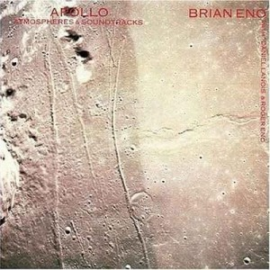 Brian Eno's Apollo: Atmospheres and Soundtracks