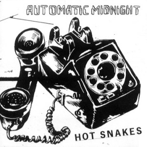 Hot Snakes' Automatic Midnight