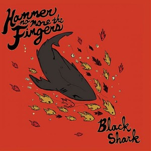 Hammer No More the Fingers' Black Shark
