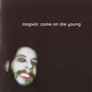 Mogwai's Come on Die Young