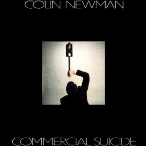 Colin Newman's Commercial Suicide