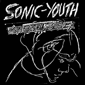 Sonic Youth's Confusion Is Sex