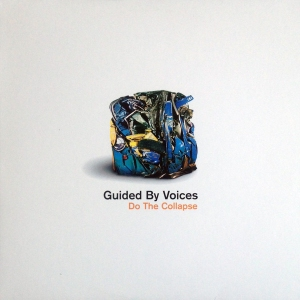 Guided by Voices' Do the Collapse