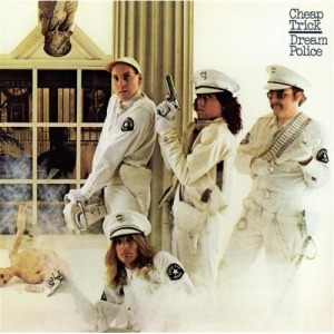 Cheap Trick's Dream Police