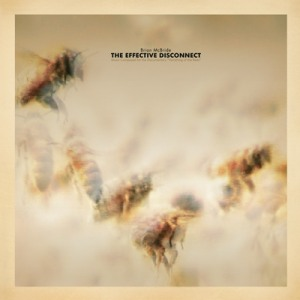 Brian McBride's The Effective Disconnect: Music Composed for the Documentary Vanishing of the Bees
