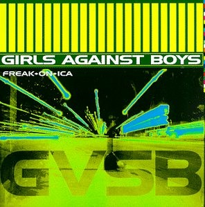 Girls Against Boys' Freak*on*ica