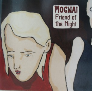 Mogwai's Friend of the Night