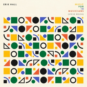 Erik Hall's Music for 18 Musicians