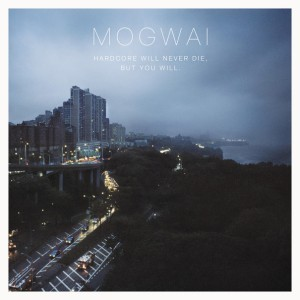 Mogwai's Hardcore Will Never Die, But You Will