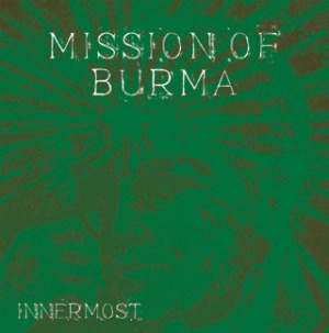 Mission of Burma's Innermost b/w And Here It Comes single