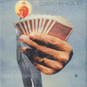 Guided by Voices' Mag Earwhig!
