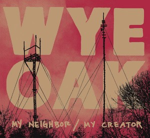 Wye Oak's My Neighbor / My Creator EP