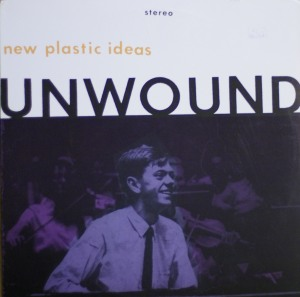 Unwound's New Plastic Ideas