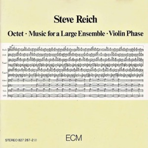 Steve Reich's Octet / Music for a Large Ensemble / Violin Phase