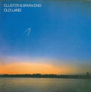 Cluster & Eno's Old Land
