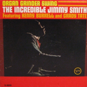 The Incredible Jimmy Smith's Organ Grinder Swing