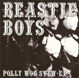Beastie Boys' Polly Wog Stew EP