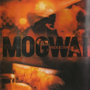 Mogwai's Rock Action