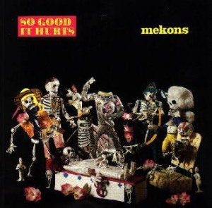 Mekons' So Good It Hurts