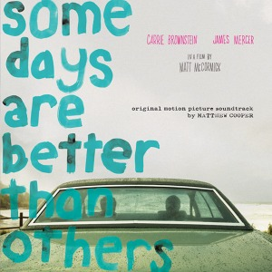 Matthew Cooper's Some Days Are Better Than Others (Soundtrack)