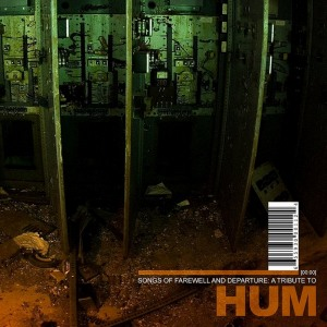 Songs of Farewell and Departure: A Tribute to Hum