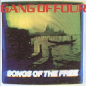 Gang of Four's Songs of the Free