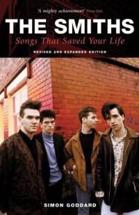 Simon Goddard's The Smiths: Songs That Saved Your Life