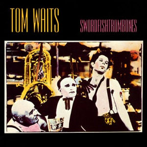 Tom Waits' Swordfishtrombones