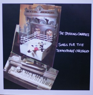 Thee Speaking Canaries' Songs for the Terrestrially Challenged LP, Mind Cure edition