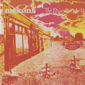Mekons' The Edge of the World