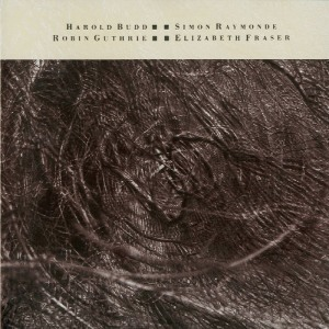 Cocteau Twins and Harold Budd's The Moon and the Melodies