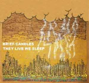 Brief Candles' They Live We Sleep
