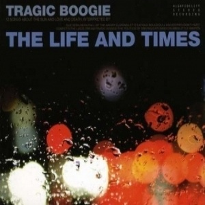 The Life and Times' Tragic Boogie
