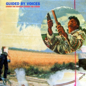 Guided by Voices' Under the Bushes Under the Stars