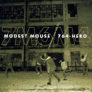 Modest Mouse / 764-Hero's Whenever You See Fit