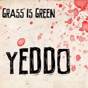 Grass Is Green's Yeddo